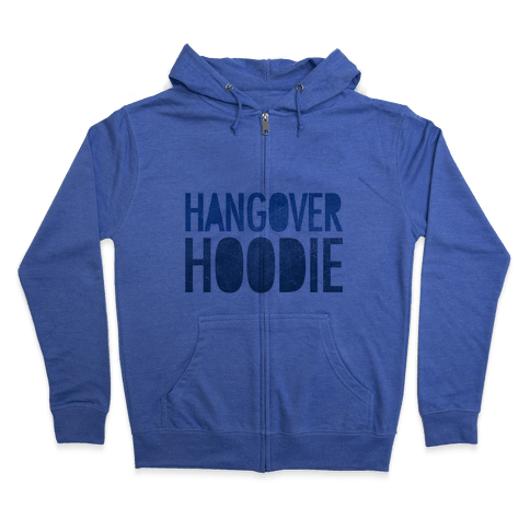 Hangover Hoodie Zip Hoodie