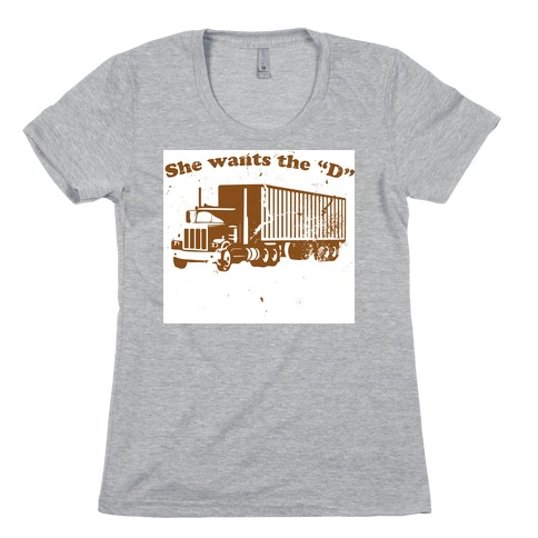 She Wants the D(iesel) Womens T-Shirt