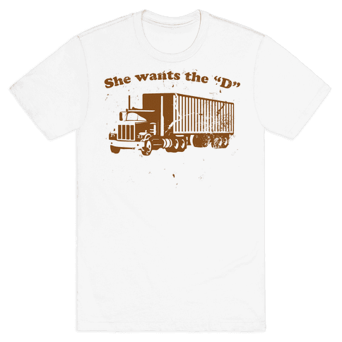 She Wants the D(iesel)  Mens T-Shirt