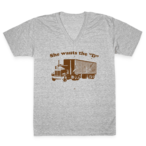She Wants the D(iesel)  V-Neck Tee Shirt