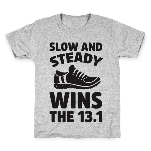 Slow And Steady Wins The 13.1 Kids T-Shirt