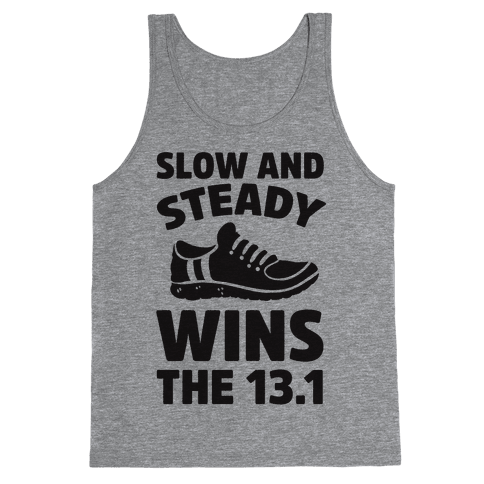 Slow And Steady Wins The 13.1 Tank Top