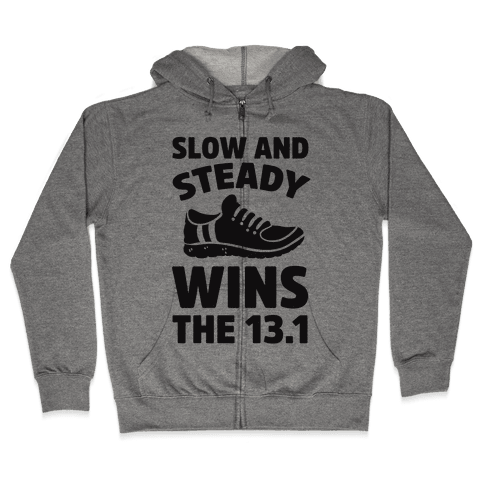 Slow And Steady Wins The 13.1 Zip Hoodie
