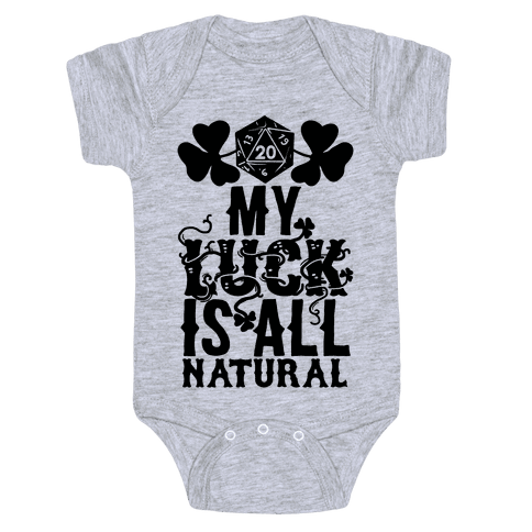 My Luck Is All Natural Baby Onesy