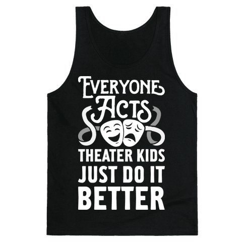 Theater Kids Do it Better Tank Top