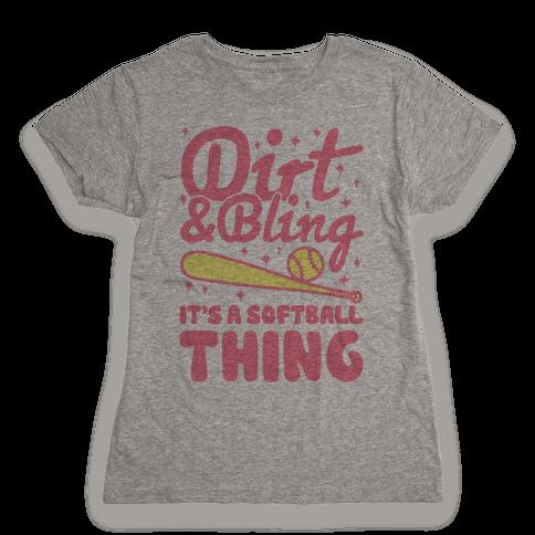 Dirt & Bling It's A Softball Thing Womens T-Shirt