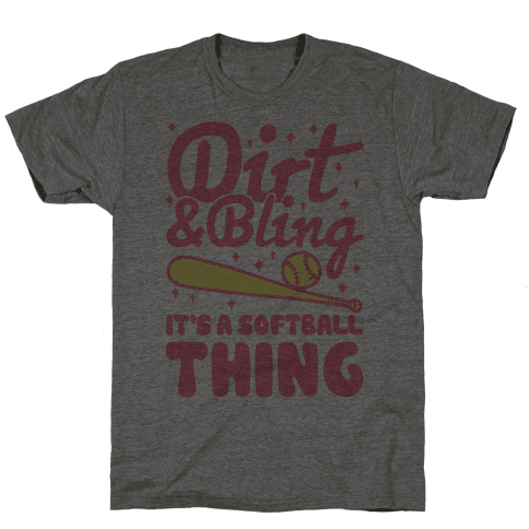 Dirt & Bling It's A Softball Thing Mens T-Shirt