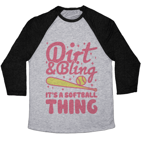 Dirt & Bling It's A Softball Thing Baseball Tee