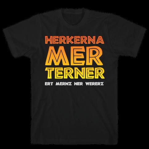 Herkerna Merterner Mens T-Shirt