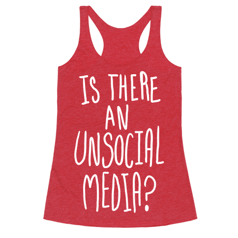 Is There An Unsocial Media?