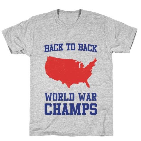 Back to Back World War Champs T-Shirt