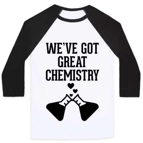We've Got Great Chemistry Baseball Tee