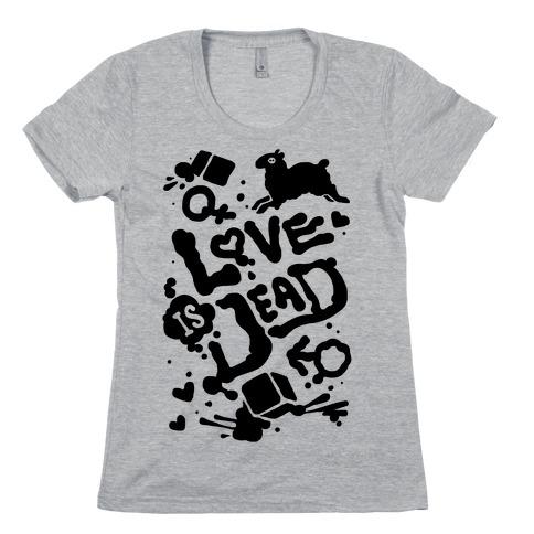 Love Is Dead Womens T-Shirt
