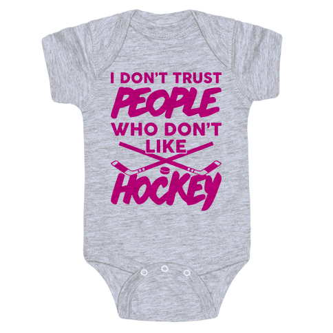 I Don't Trust People Who Don't Like Hockey Baby Onesy