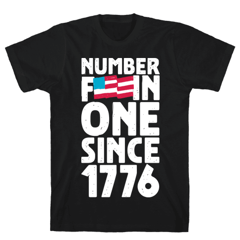 Number F***in One Since 1776 Mens T-Shirt