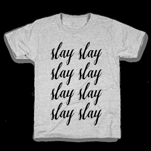 Slay Slay Slay Slay (Cursive) Kids T-Shirt