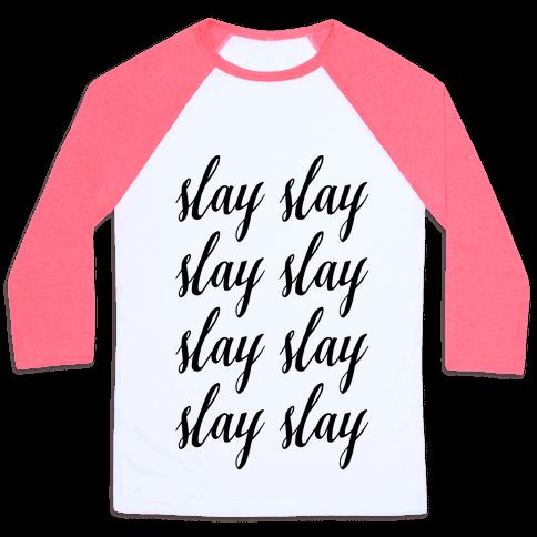Slay Slay Slay Slay (Cursive) Baseball Tee