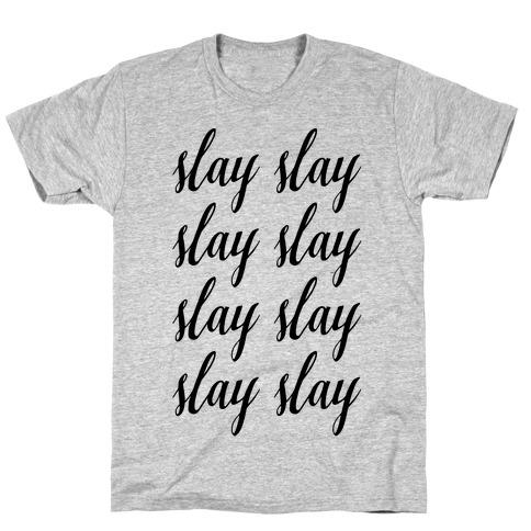 Slay Slay Slay Slay (Cursive) T-Shirt