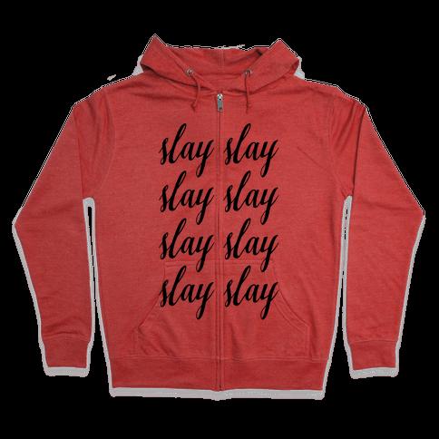 Slay Slay Slay Slay (Cursive) Zip Hoodie
