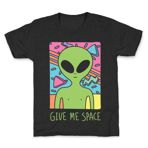 Give Me Space Alien Kids T-Shirt