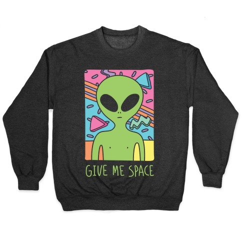 Give Me Space Alien Pullover