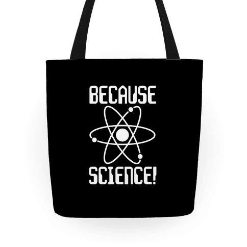Because Science! Tote