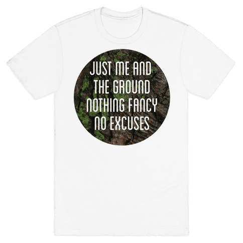 just me and the ground Mens T-Shirt