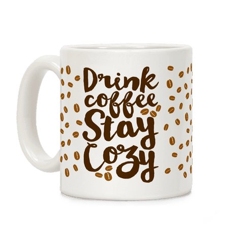 Drink Coffee Stay Cozy Coffee Mug