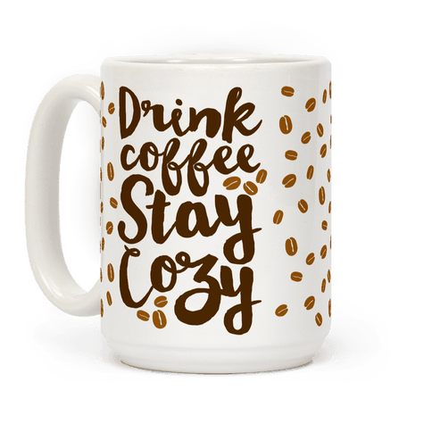 Drink Coffee Stay Cozy