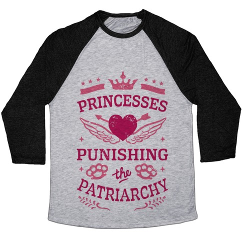 Princesses Punishing The Patriarchy Baseball Tee