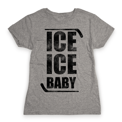 Ice Ice Baby Womens T-Shirt