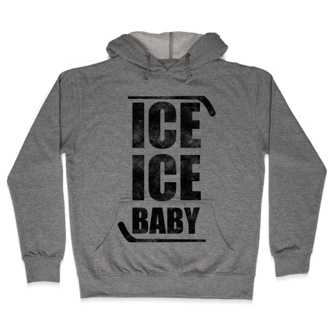Ice Ice Baby Hooded Sweatshirt