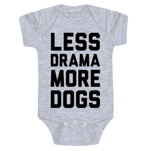 Less Drama More Dogs Baby Onesy