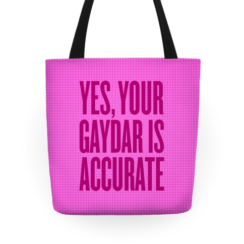 Yes, Your Gaydar Is Accurate Tote