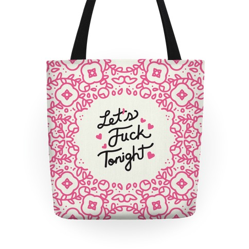 Let's F*** Tonight Tote Tote