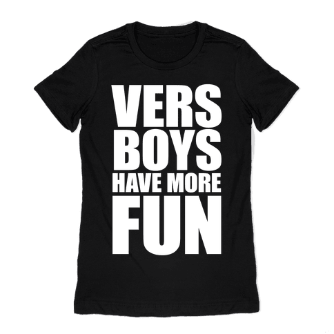 Vers Boys Have More Fun Womens T-Shirt