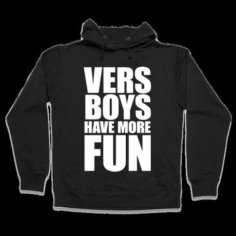 Vers Boys Have More Fun Hooded Sweatshirt