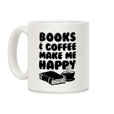Books & Coffee Make Me Happy Coffee Mug
