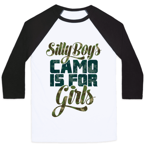 Silly Boys Camo is for Girls Baseball Tee