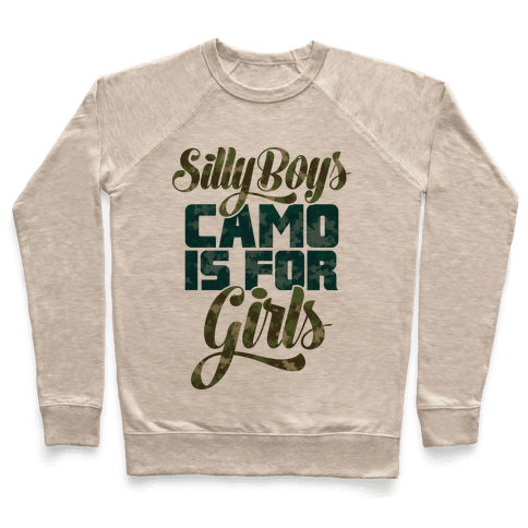 Silly Boys Camo is for Girls Pullover