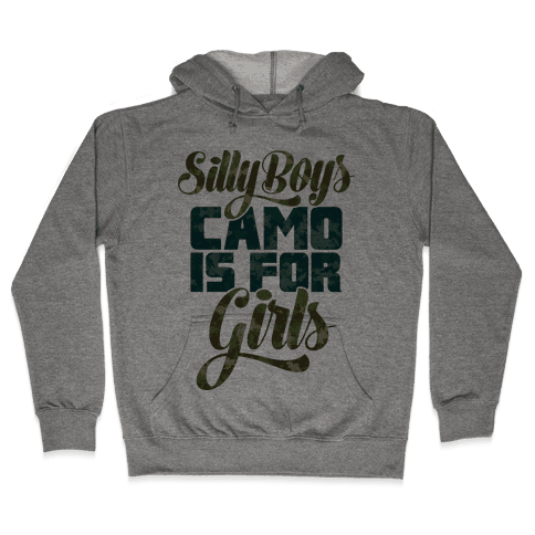 Silly Boys Camo is for Girls Hooded Sweatshirt