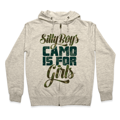 Silly Boys Camo is for Girls Zip Hoodie