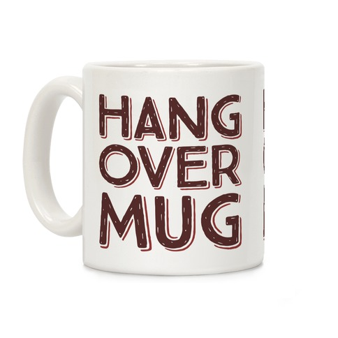 Hangover Mug Coffee Mug