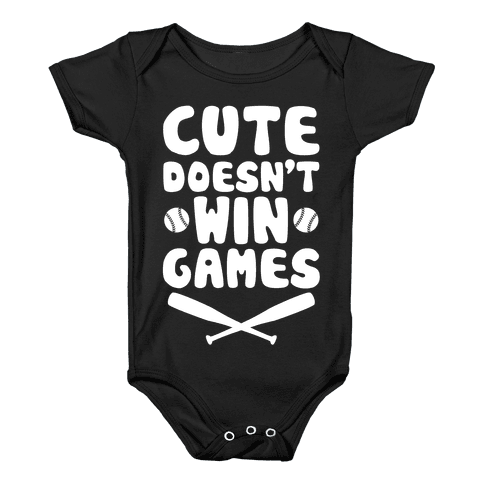 Cute Doesn't Win Games Baby Onesy