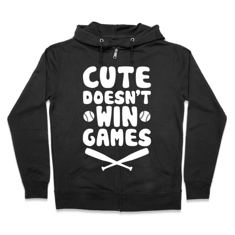 Cute Doesn't Win Games Zip Hoodie
