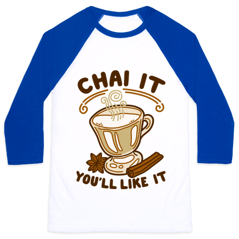 Chai It You'll Like It Baseball Tee
