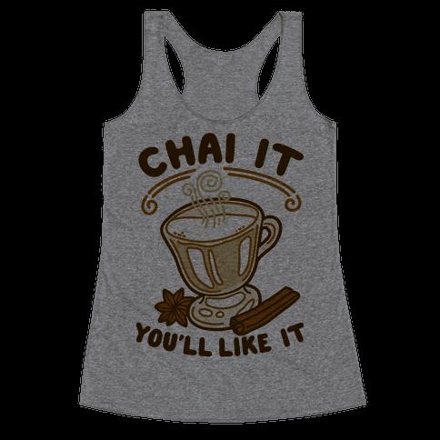 Chai It You'll Like It Racerback Tank Top