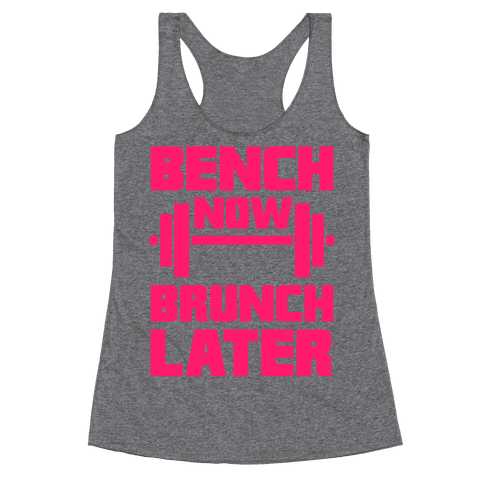 Bench Now, Brunch Later Racerback Tank Top