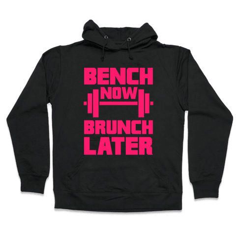 Bench Now, Brunch Later Hooded Sweatshirt