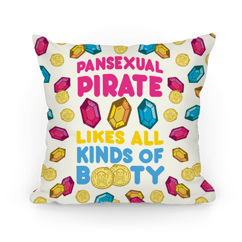Pansexual Pirate Likes All Kinds Of Booty Pillow